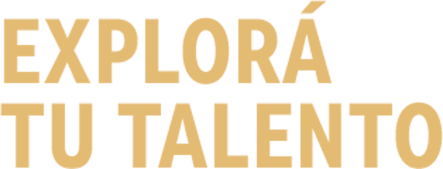 ¡Explorá tu talento!